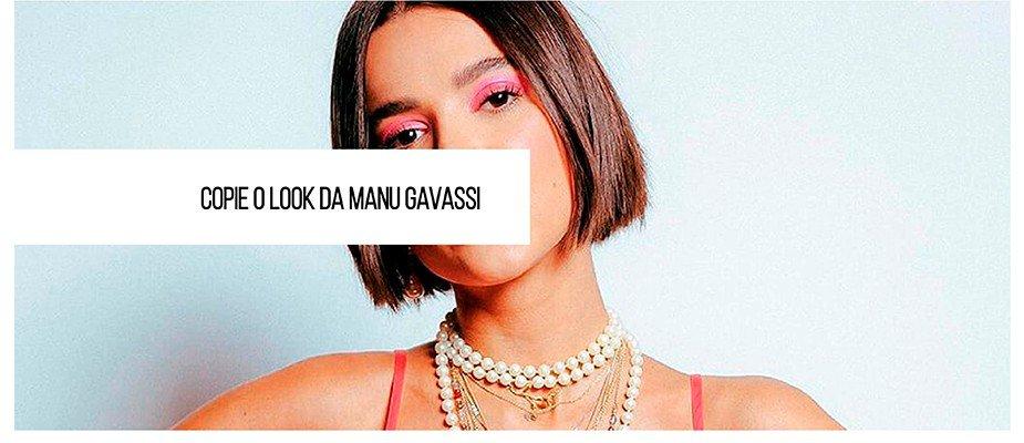 Looks inspirados na Manu Gavassi