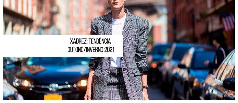 Xadrez: Tendência Outono/Inverno 2021